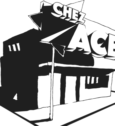 Chez Ace
