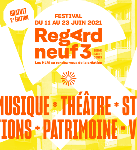 LE FESTIVAL REGARD NEUF 3 REVIENT DU 11 AU 23 JUIN 2021 !